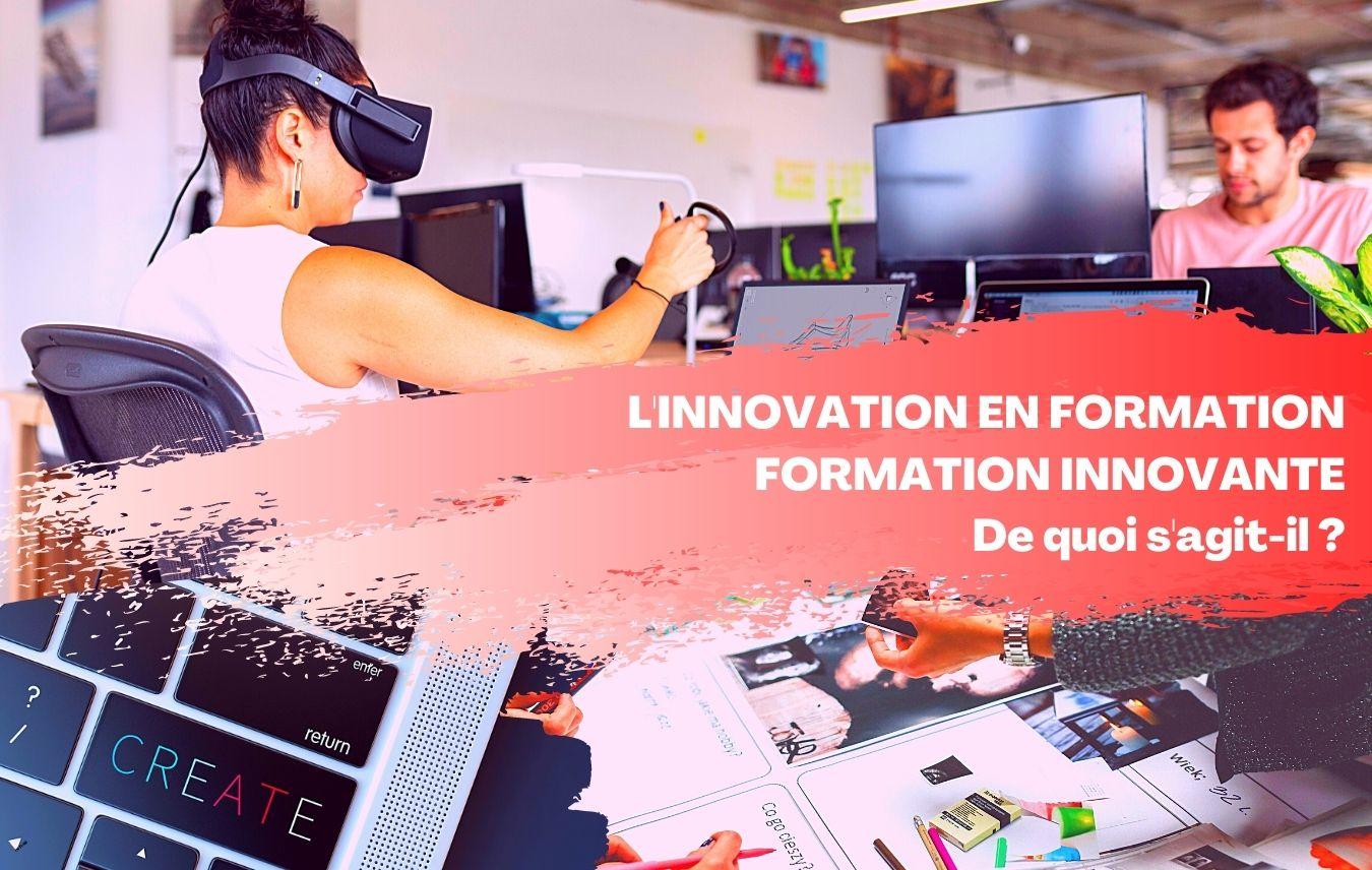 Savez-vous, ce qu'est l'innovation en formation ?