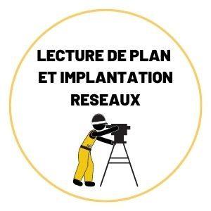 Lecture de plan Réseaux et Implantation